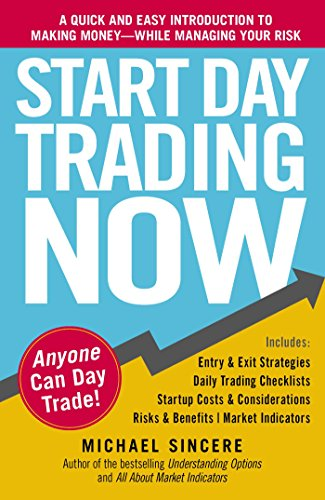 9781440511868: Start Day Trading Now: A Quick and Easy Introduction to Making Money While Managing Your Risk