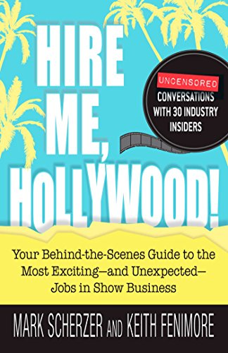 9781440512124: Hire Me, Hollywood!: Your Behind-the-Scenes Guide to the Most Exciting - and Unexpected - Jobs in Show Business
