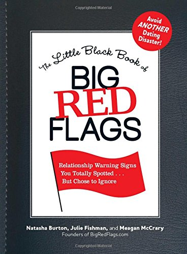 9781440512650: The Little Black Book of Big Red Flags: Relationship Warning Signs You Totally Spotted... But Chose to Ignore