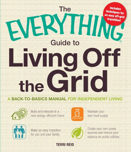 9781440512759: The Everything Guide to Living Off the Grid: A back-to-basics manual for independent living