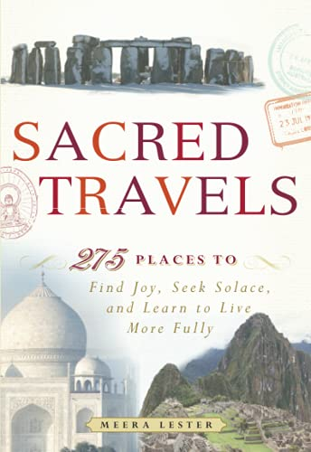 9781440524899: Sacred Travels: 275 Places to Find Joy, Seek Solace, and Learn to Live More Fully