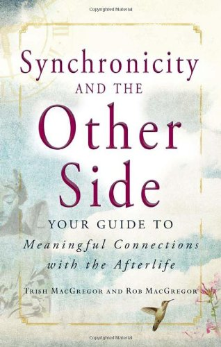 9781440525445: Synchronicity and the Other Side: Your Guide to Meaningful Connections with the Afterlife