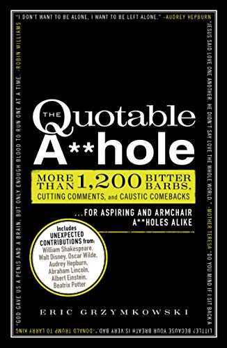 The Quotable A**hole: More Than 1, 200: Eric Grzymkowski