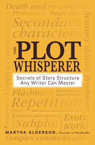 9781440525889: The Plot Whisperer: Secrets of Story Structure Any Writer Can Master