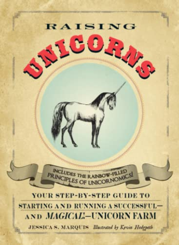 9781440525902: Raising Unicorns: Your Step-by-Step Guide to Starting and Running a Successful - and Magical! - Unicorn Farm