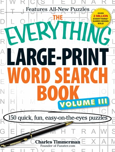 The Everything Large-Print Word Search Book, Volume 3: 150 Quick, Fun, Easy-On-The-Eyes Puzzles (...