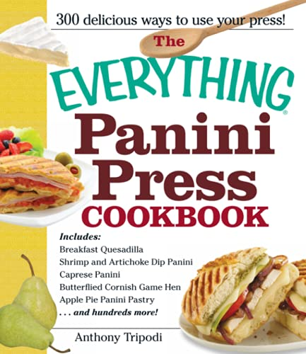 The Everything Panini Press Cookbook 9781440527692 Panini sandwiches are quick and scrumptious mainstays of delis, coffee shops, and Italian restaurants, and now you can create your own r