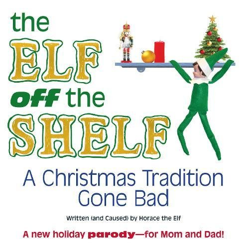 9781440527913: The Elf Off the Shelf: A Christmas Tradition Gone Bad