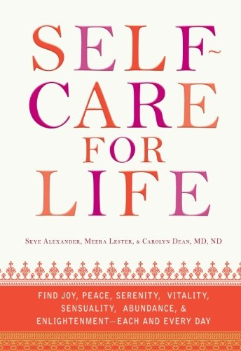 Self-Care for Life: Find Joy, Peace, Serenity,: Alexander Skye, Lester