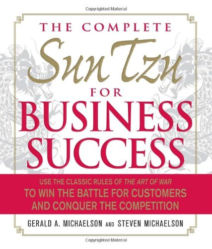 The Complete Sun Tzu for Business Success: Gerald A Michaelson