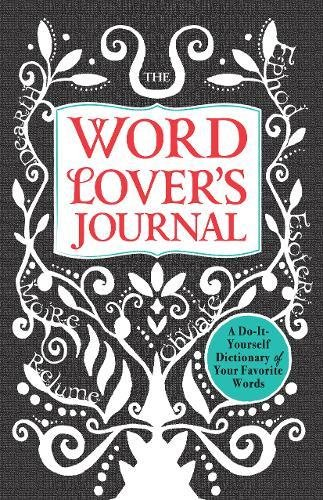 9781440528903: The Word Lover's Journal: A Do-It-Yourself Dictionary of Your Favorite Words