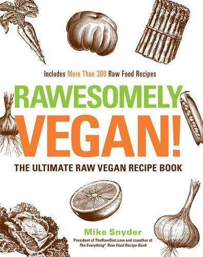 9781440529009: Rawsomely Vegan!: The Ultimate Raw Vegan Recipe Book