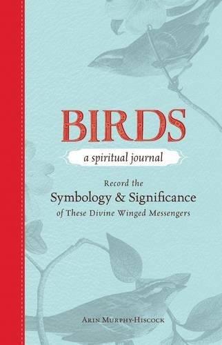 Birds - A Spiritual Journal: Record the: Murphy-Hiscock, Arin
