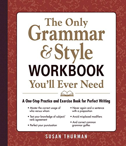 9781440530067: The Only Grammar & Style Workbook You'll Ever Need: A One-Stop Practice and Exercise Book for Perfect Writing