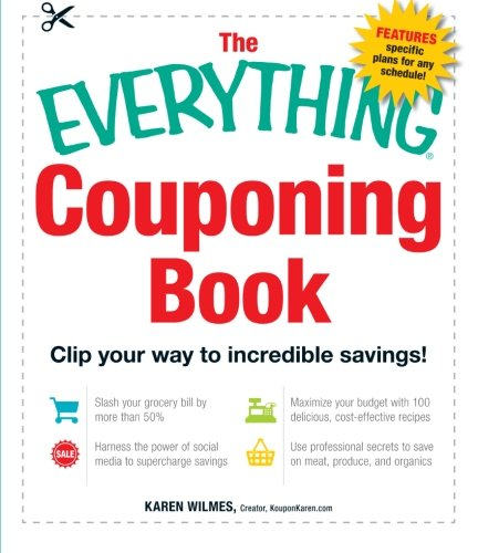 9781440531422: The Everything Couponing Book: Clip your way to incredible savings!