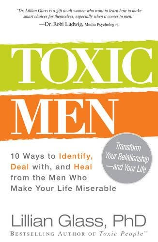 9781440531675: Toxic Men: 10 Ways to Identify, Deal with, and Heal from the Men Who Make Your Life Miserable
