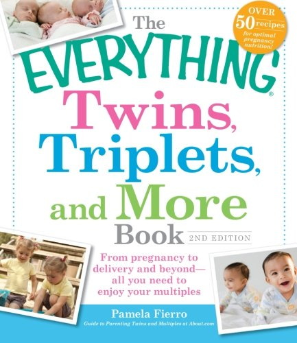 9781440532900: The Everything Twins, Triplets, and More Book: From pregnancy to delivery and beyond--all you need to enjoy your multiples
