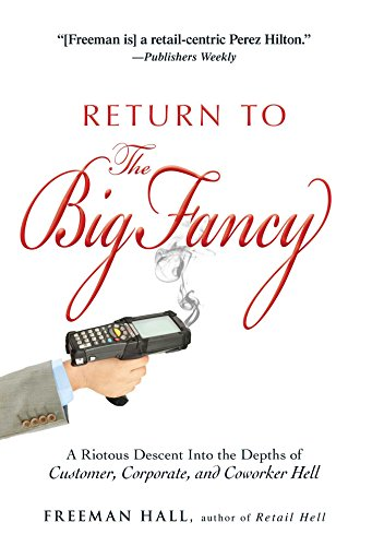 9781440536779: Return to the Big Fancy: A Riotous Descent Into the Depths of Customer, Corporate, and Coworker Hell
