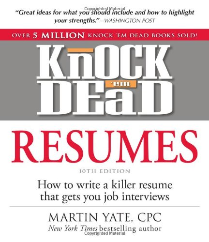 9781440536816: Knock 'em Dead Resumes, 10th Edition: How to Write a Killer Resume That Gets You Job Interviews (Resumes That Knock 'em Dead)