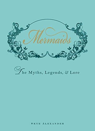 9781440538575: Mermaids: The Myths, Legends, & Lore
