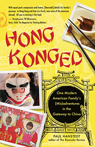Hong Konged: One Modern American Family's Odyssey in the Gateway to China: Hanstedt, Paul
