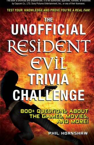9781440542596: The Unofficial Resident Evil Trivia Challenge: Test Your Knowledge and Prove You're a Real Fan!