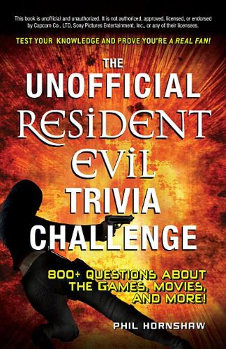 9781440542855: The Unofficial Resident Evil Trivia Challenge: Test Your Knowledge and Prove You're a Real Fan!