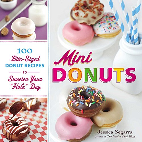 9781440543418: Mini Donuts: 100 Bite-Sized Donut Recipes to Sweeten Your