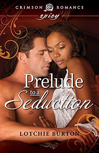 9781440544583: Prelude To A Seduction (Crimson Romance)