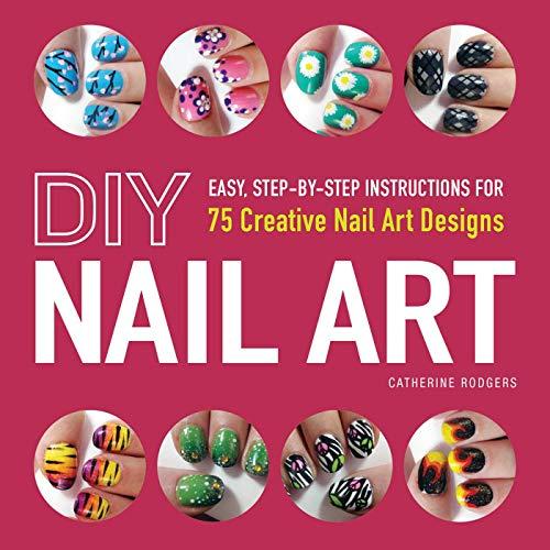 9781440545177: DIY Nail Art: 75 Creative Nail Art Designs