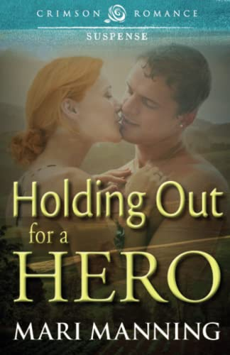 9781440546013: Holding Out For A Hero (Crimson Romance)