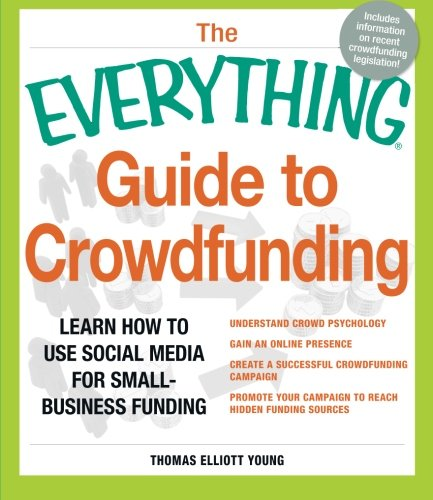 9781440550331: The Everything Guide to Crowdfunding: Learn how to use social media for small-business funding