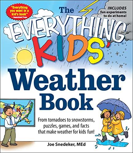 The Everything KIDS' Weather Book: Joe Snedeker  Med