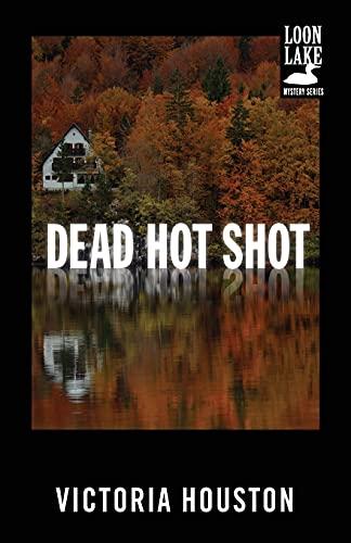 9781440550898: Dead Hot Shot (A Loon Lake Mystery)