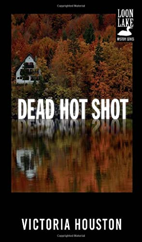 9781440550898: Dead Hot Shot (A Loon Lake Mystery)