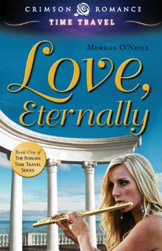 9781440551529: Love, Eternally: Book One of the Roman Time Travel Series