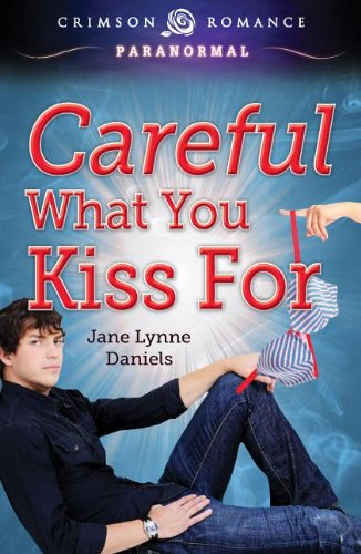 9781440554339: Careful What You Kiss for (Crimson Romance)