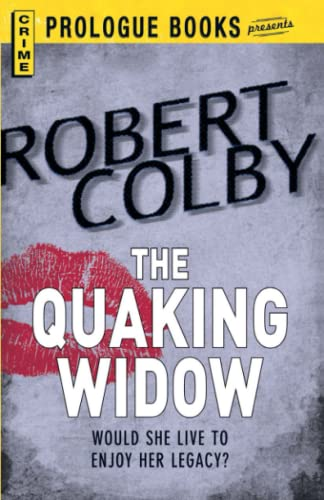 The Quaking Widow: Robert Colby