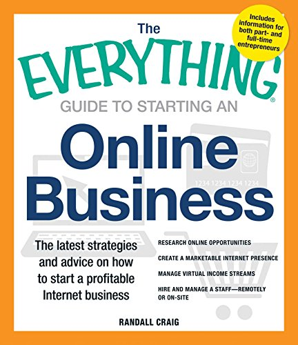 9781440555305: The Everything Guide to Starting an Online Business: The Latest Strategies and Advice on How To Start a Profitable Internet Business