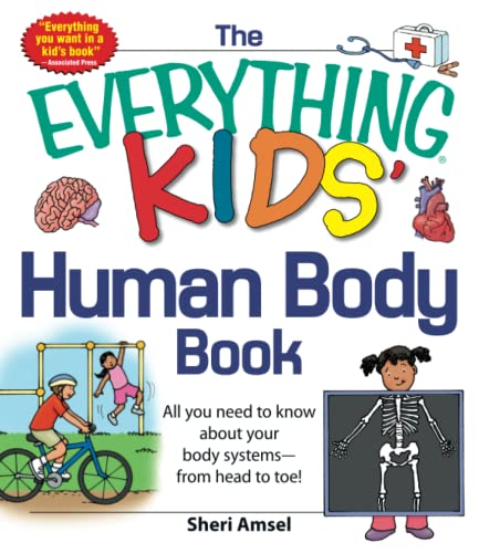 9781440556593: The Everything KIDS' Human Body Book: All You Need to Know About Your Body Systems - From Head to Toe!