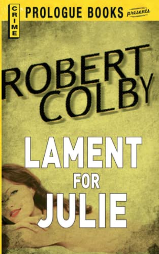 Lament For Julie: Robert Colby