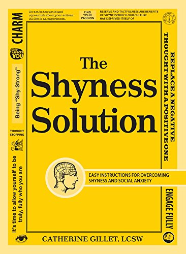 The Shyness Solution: Easy Instructions for Overcoming Shyness and Social Anxiety: Gillet  LCSW, ...