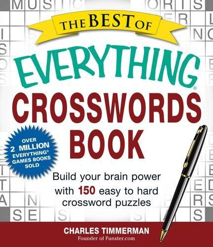 9781440558825: The Best of Everything Crosswords Book: Build Your Brain Power with 150 Easy to Hard Crossword Puzzles