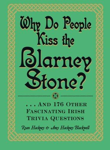 Why Do People Kiss the Blarney Stone?: Hackney, Ryan
