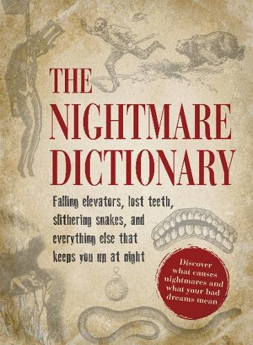 The Nightmare Dictionary: Discover What Causes Nightmares and What Your Bad Dreams Mean: Media Adams