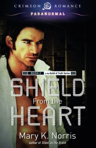9781440561870: Shield From The Heart (Guild of Truth)