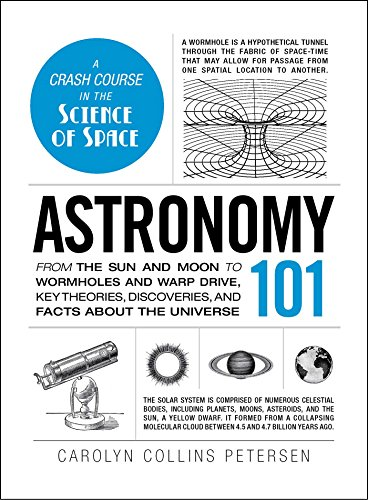 Astronomy 101: From the sun and moon to wormholes and warp drive, key theories, discoveries, and ...