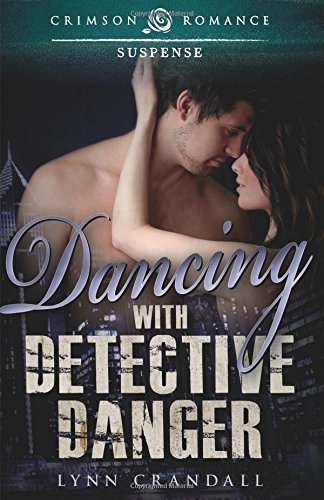 Dancing with Detective Danger: Lynn Crandall