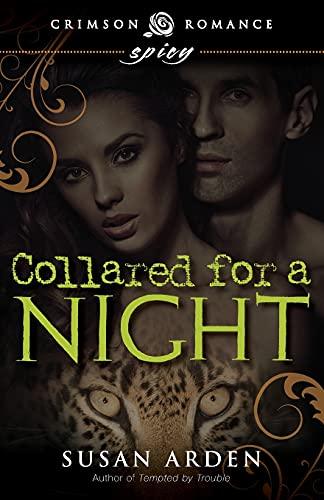 Collared For A Night (Crimson Romance): Susan Arden