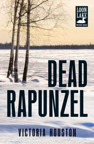 Dead Rapunzel (A Loon Lake Mystery)